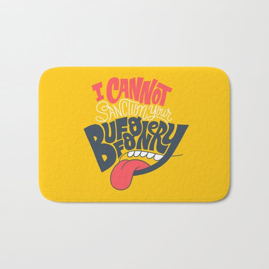 I can't Sanction Your Buffoonery Bath Mat