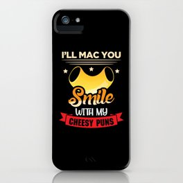 Ill Mac you smile with my cheesy puns iPhone Case