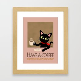 Have a coffee? Framed Art Print