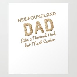 Newfoundland Dad Newfie Lover Dog Lover Art Print