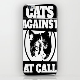 Cats against catcalls iPhone Skin