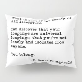 The beauty of all literature - F Scott Fitzgerald Pillow Sham