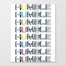 HUMBLE Canvas Print