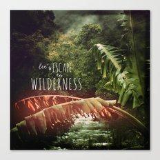 Let's Escape to Wilderness Canvas Print