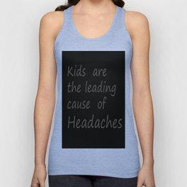 kids cause headaches Unisex Tank Top
