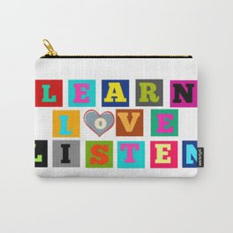 Learn, love, listen Carry-All Pouch
