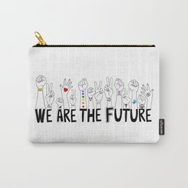 We Are The Future Carry-All Pouch
