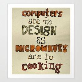 Milton Glaser Said That Art Print
