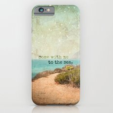 Come With Me to the Sea Slim Case iPhone 6s