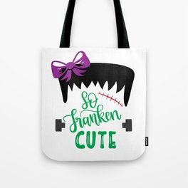 So Franken Cute With Bow - Halloween Holiday Tote Bag