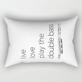 Live, love, play the double bass Rectangular Pillow