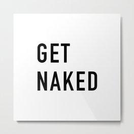Get Naked Metal Print