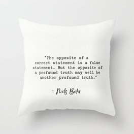 Niels Bohr quote Throw Pillow