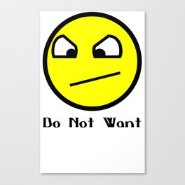 Do not want awesome face greeting card Canvas Print