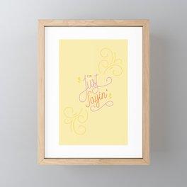 I'm Just Sayin' Slim Framed Mini Art Print