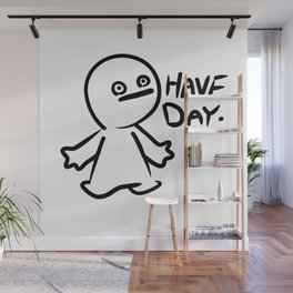 Have Day Wall Mural
