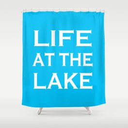 Life At The Lake - Summer Blue and White Shower Curtain