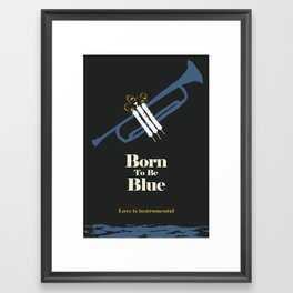 Born To Be Blue Framed Art Print