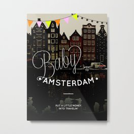 Baby went to Amsterdam Metal Print