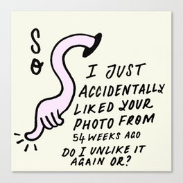 Oops, I just liked your photo... Canvas Print
