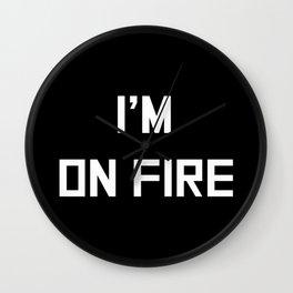 I'm on fire Wall Clock