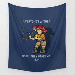 """Everyone's A """"They"""" Wall Tapestry"""