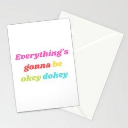 Everything's gonna be okey dokey Stationery Cards