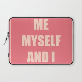 Me,Myself and I Laptop Sleeve
