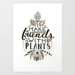 Make Friends With Plants Art Print