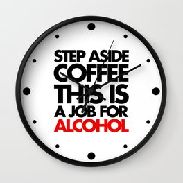 Job For Alcohol Funny Quote Wall Clock