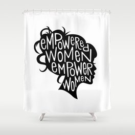 Empowered Women Empower Women Shower Curtain
