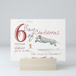 SIXTH DAY OF CHRISTMAS WEIMS Mini Art Print