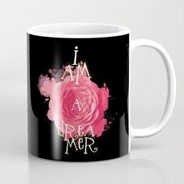 I Am A Dreamer Coffee Mug