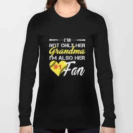 I am not only her grandma I am also her fan baseball t-shirts Long Sleeve T-shirt