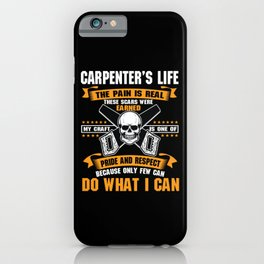 Carpenter Life iPhone Case