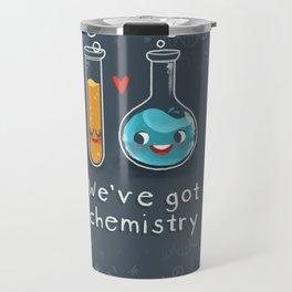 We've got chemistry Travel Mug