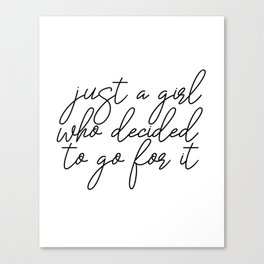 Just A Girl.. Motivational Art, Inspirational Quote, Typography Print, Minimalist Wall Art Canvas Print