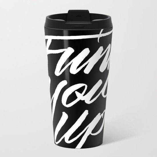 Funk You Up Metal Travel Mug