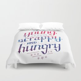 Young, Scrappy, and Hungry Duvet Cover