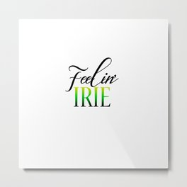 Feelin Irie Metal Print