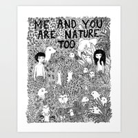 Me And You Are Nature Too Art Print
