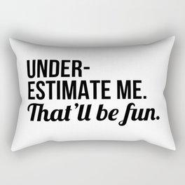 Underestimate Me That'll Be Fun Rectangular Pillow