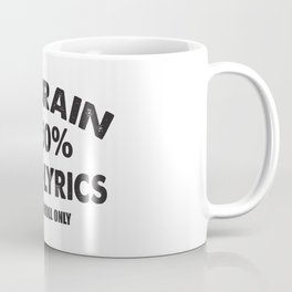 My brain, song lyrics and movie quotes Coffee Mug