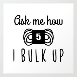 bulk up bro funny yarn knit crochet Art Print
