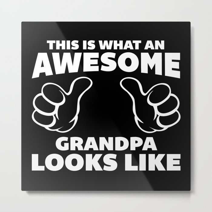 Awesome Grandpa Looks Like Quote Metal Print