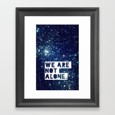 we are not alone - for iphone Framed Art Print