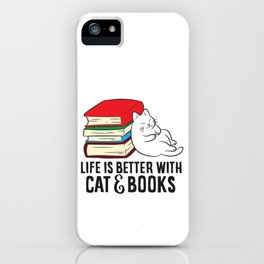 Life Is Better With Cats and Books iPhone Case