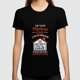 I'm Your Mortgage Guy T-shirt