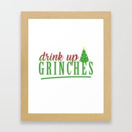 Drink Up Grinches Framed Art Print