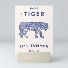 Smile Tiger, it's Summer Mini Art Print